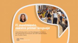 El movimiento, nuestro primer lenguaje. Una introducción a la Psicoterapia Somática del Desarrollo