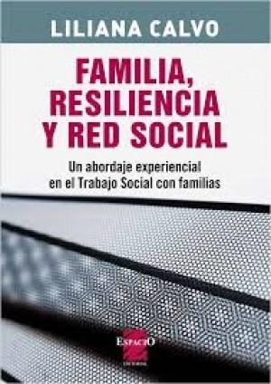 Familia, resiliencia y red social: Un abordaje experiencial en el Trabajo Social con familias